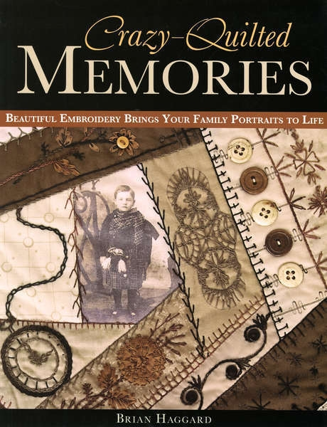 Crazy Quilted Memories by Brian Haggard