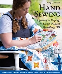 Hand Sewing: A Journey to Unplug, Slow Down & Learn Something Old