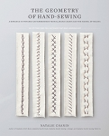 The Geometry Of Hand-Sewing: A Romance In Stitches And Embroidery A663-7