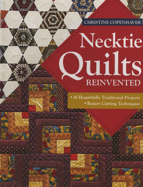 Necktie Quilts Reinvented by Mary Copenhaver