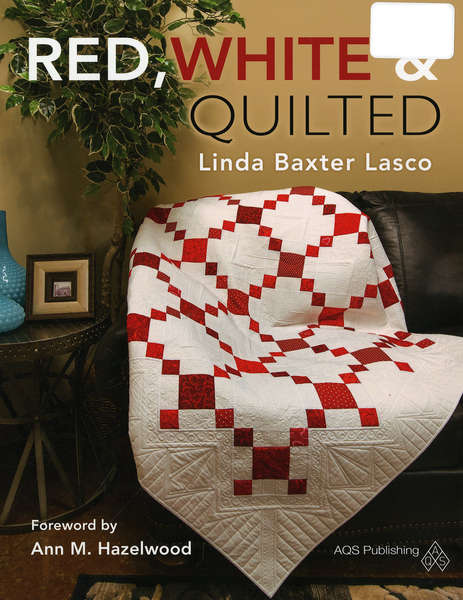 Red, White and Quilted by Linda Lasco Baxter