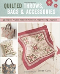 Quilted Throws, Bags and Accessories: 28 Inspired Projects Pattern Book