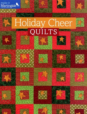 Holiday Cheer Quilts by Martingale