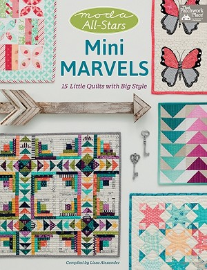 Moda All-Stars - Mini Marvels - 15 Little Quilts with Big Style Pattern Book